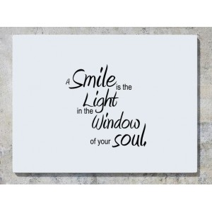A Smile Is The Light In The Window Of Your Soul Wall Art Decal Sticker Picture