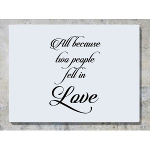 All Because Two People Fell In Love Wall Art Decal Sticker Picture
