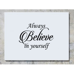 Always Believe In Yourself Wall Art Decal Sticker Picture